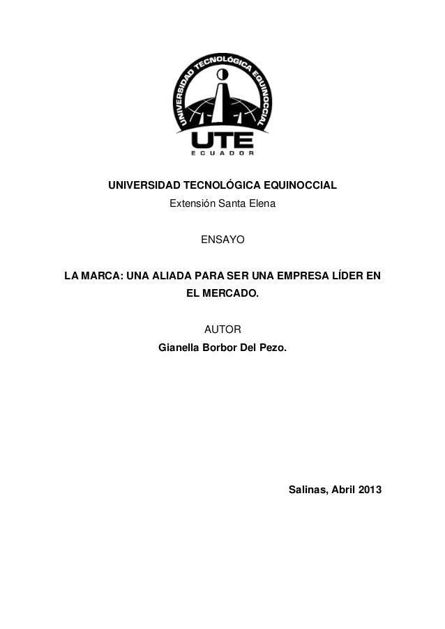 UNIVERSIDAD TECNOLÓGICA EQUINOCCIAL                Extensión Santa Elena                      ENSAYOLA MARCA: UNA ALIADA P...
