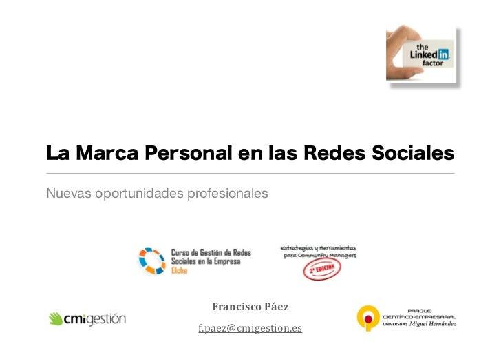 La Marca Personal en las Redes SocialesNuevas oportunidades profesionales                         Francisco Páez        ...