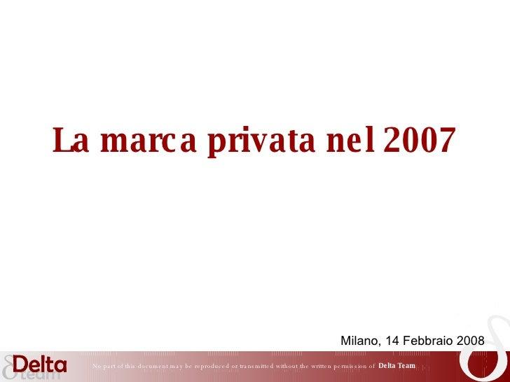 La marca privata nel 2007 Milano, 14 Febbraio 2008