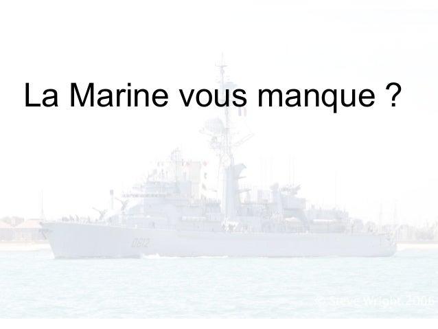 La Marine vous manque ?