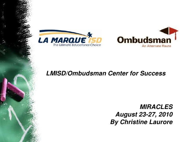 LMISD/Ombudsman Center for Success<br /> MIRACLES<br />August 23-27, 2010<br />By Christine Laurore<br />