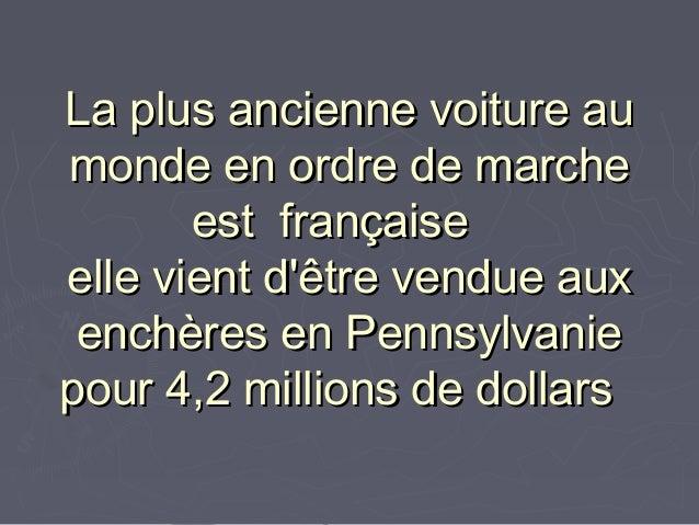 La plus ancienne voiture auLa plus ancienne voiture au monde en ordre de marchemonde en ordre de marche est françaisee...