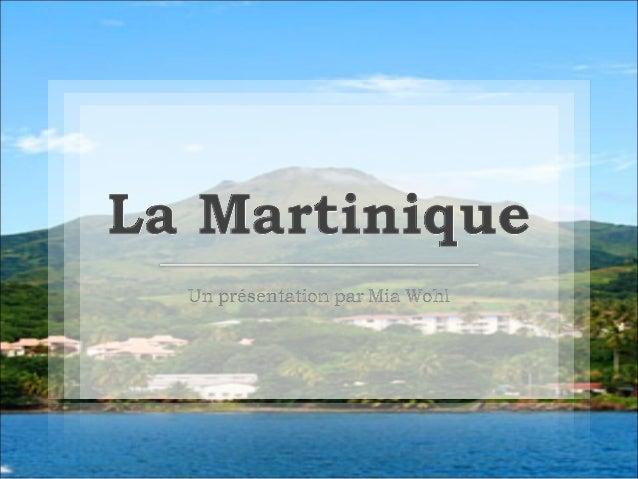 Ch. 3: La Martinique par Mia Wohl