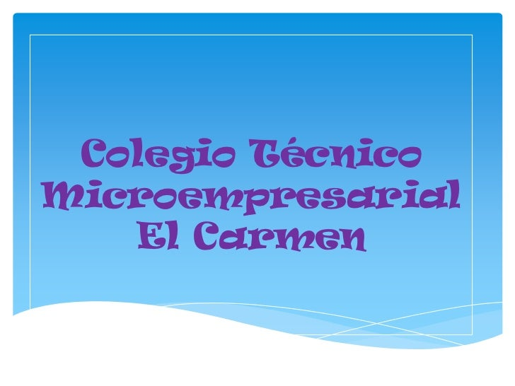 Colegio TécnicoMicroempresarial   El Carmen