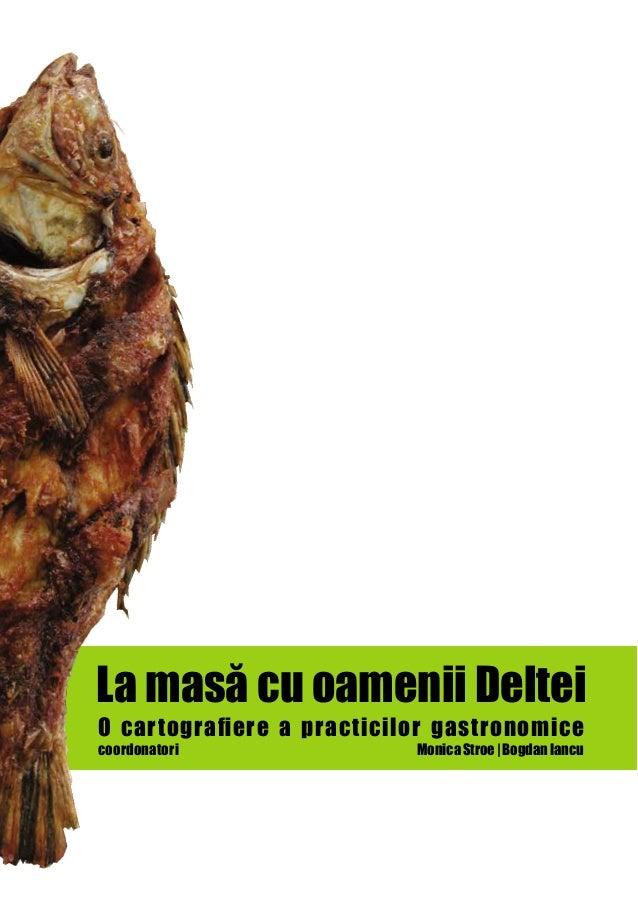 La masă cu oamenii DelteiO cartografiere a practicilor gastronomicecoordonatori              Monica Stroe | Bogdan Iancu