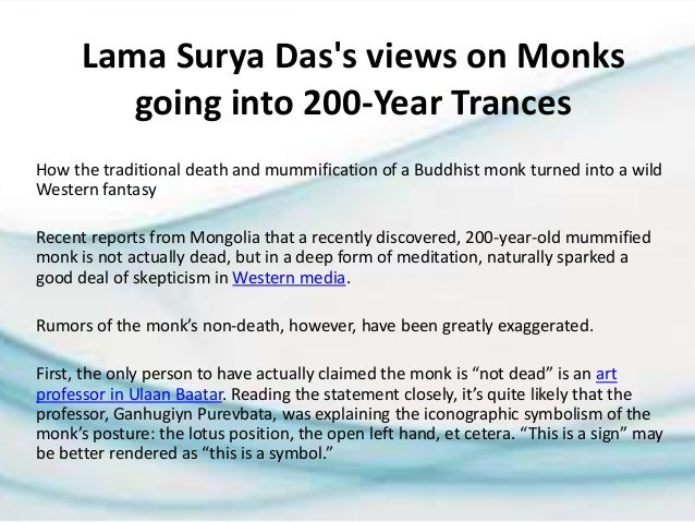 Lama Surya Das's views on Monks going into 200-Year Trances How the traditional death and mummification of a Buddhist monk...