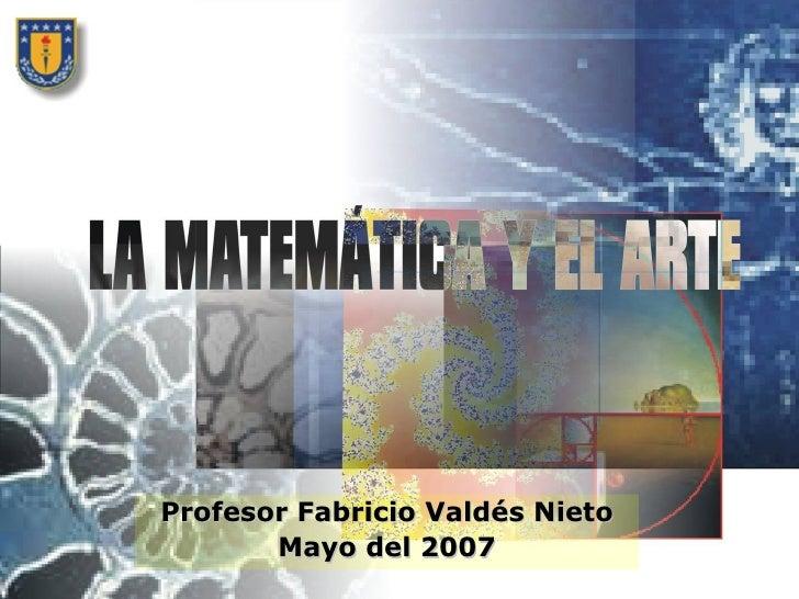 Profesor Fabricio Valdés Nieto        Mayo del 2007