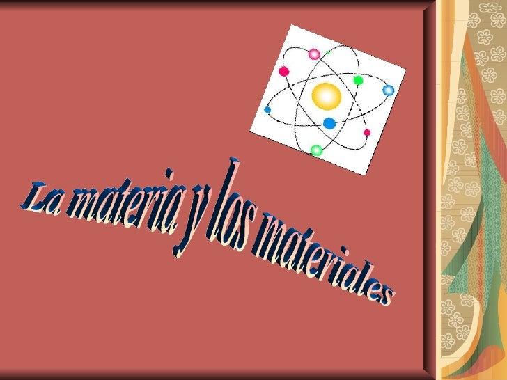 La materia y los materiales