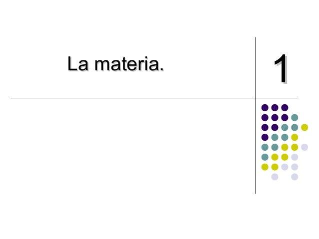 La materia.La materia.11