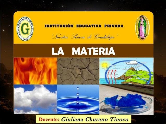 """INSTITUCIÓN EDUCATIVA PRIVADA  """"Nuestra Señora de Guadalupe""""  Docente: Giuliana Churano Tinoco"""