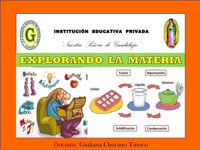 """Docente: Giuliana Churano Tinoco INSTITUCIÓN EDUCATIVA PRIVADA """"""""Nuestra Señora de Guadalupe""""Nuestra Señora de Guadalupe"""""""