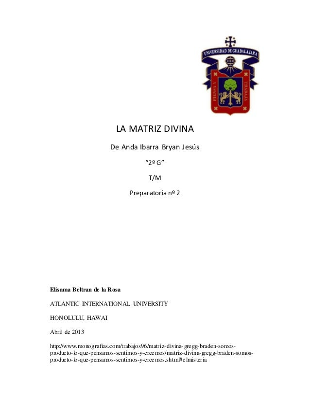 """LA MATRIZ DIVINA  De Anda Ibarra Bryan Jesús  Elisama Beltran de la Rosa  """"2º G""""  T/M  Preparatoria nº 2  ATLANTIC INTERNA..."""