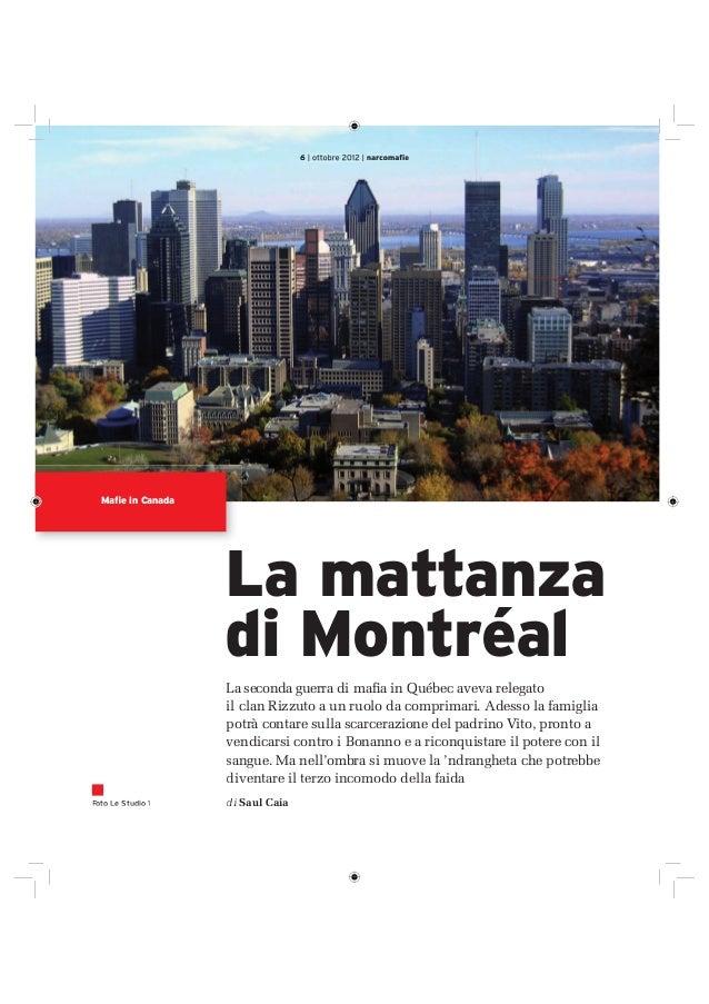 La seconda guerra di mafia in Québec aveva relegatoil clan Rizzuto a un ruolo da comprimari. Adesso la famigliapotrà conta...