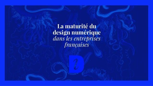 La maturité du design numérique dans les entreprises françaises