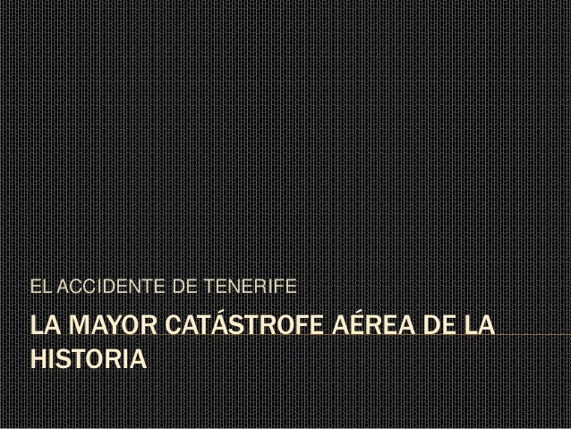 LA MAYOR CATÁSTROFE AÉREA DE LA HISTORIA EL ACCIDENTE DE TENERIFE