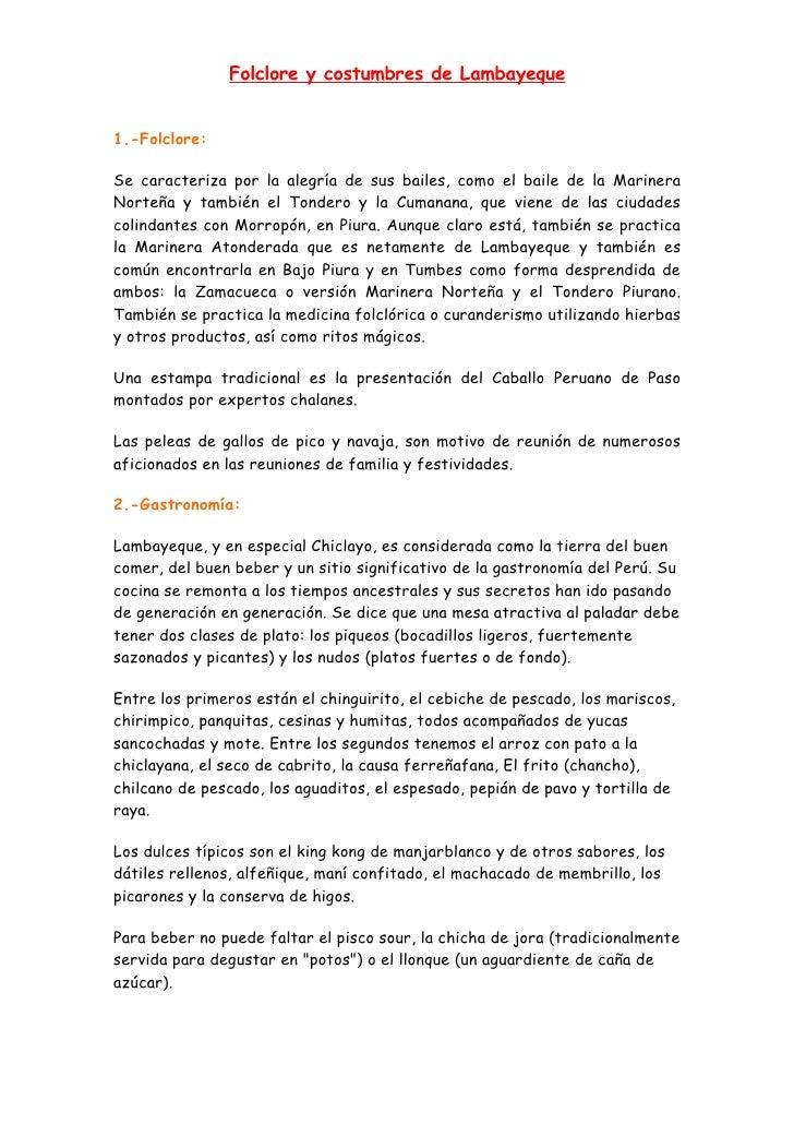 Folclore y costumbres de Lambayeque   1.-Folclore:  Se caracteriza por la alegría de sus bailes, como el baile de la Marin...