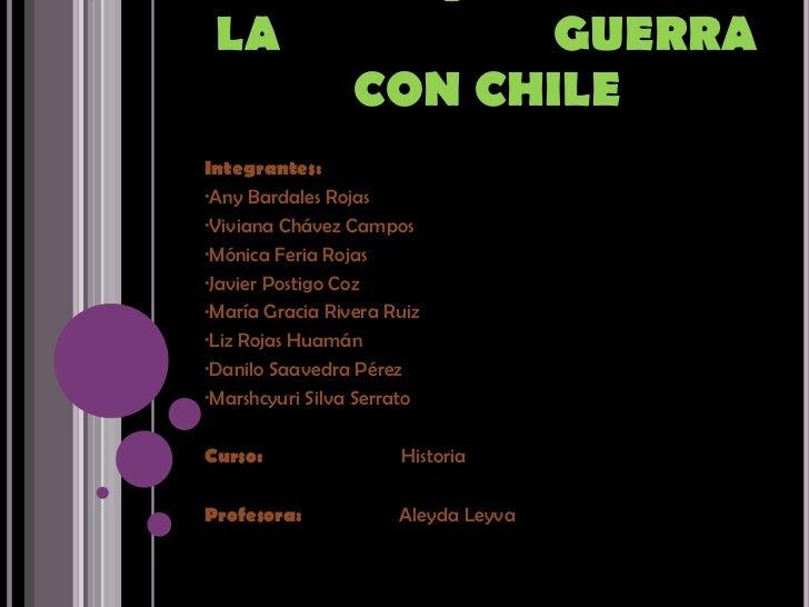 LAMBAYEQUE DURANTE LA  GUERRA CON CHILE <ul><li>Integrantes: </li></ul><ul><li>Any Bardales Rojas </li></ul><ul><li>Vivian...