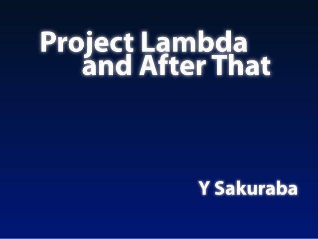 Agenda Project Lambda near future Project Jigsaw far future Project Valhalla Conclusion