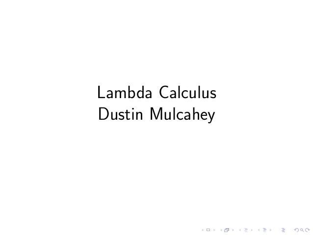 Lambda Calculus Dustin Mulcahey