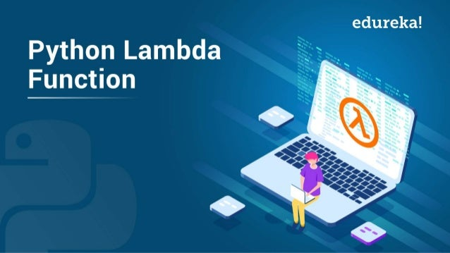❖ What are Python Lambda functions? ❖ Why are they used? ❖ How to write Anonymous functions? ❖ Lambda functions within use...