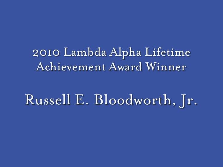 2010 Lambda Alpha Lifetime   Achievement Award Winner  Russell E. Bloodworth, Jr.