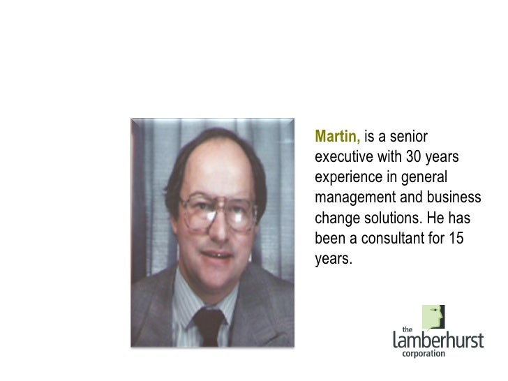 Martin,  is a senior executive with 30 years experience in general management and business change solutions. He has been a...