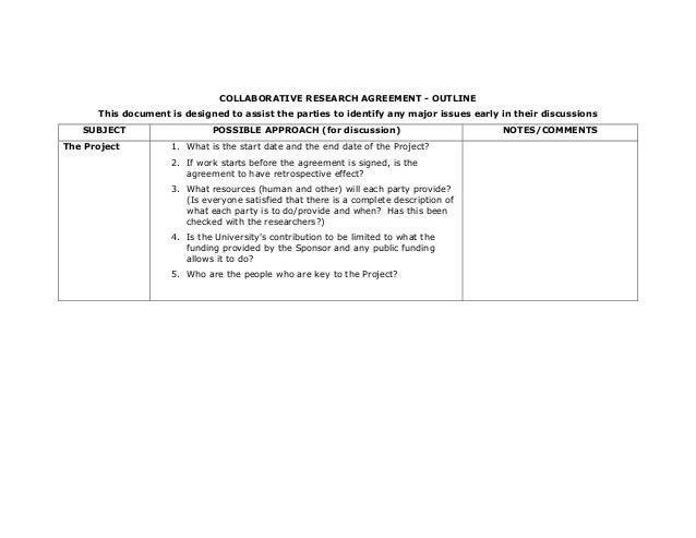 COLLABORATIVE RESEARCH AGREEMENT - OUTLINE This document is designed to assist the parties to identify any major issues ea...