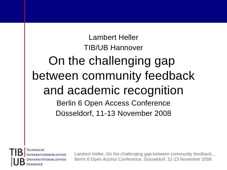 Lambert Heller             TIB/UB Hannover    On the challenging gap between community feedback   and academic recognition...
