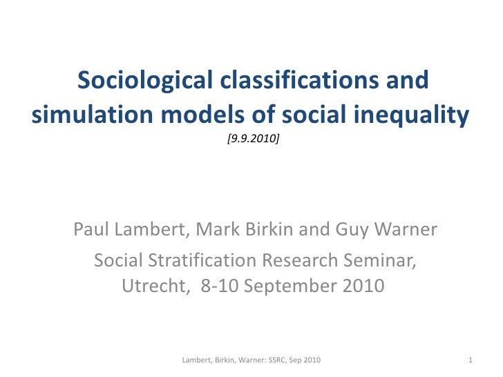 Sociological classifications and simulation models of social inequality  [9.9.2010] Paul Lambert, Mark Birkin and Guy Warn...
