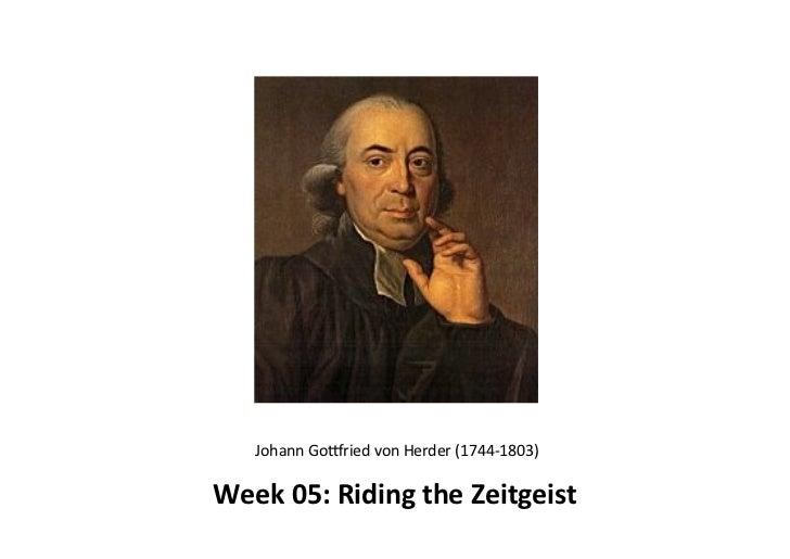 Johann Go(ried von Herder (1744-‐1803)Week 05: Riding the Zeitgeist