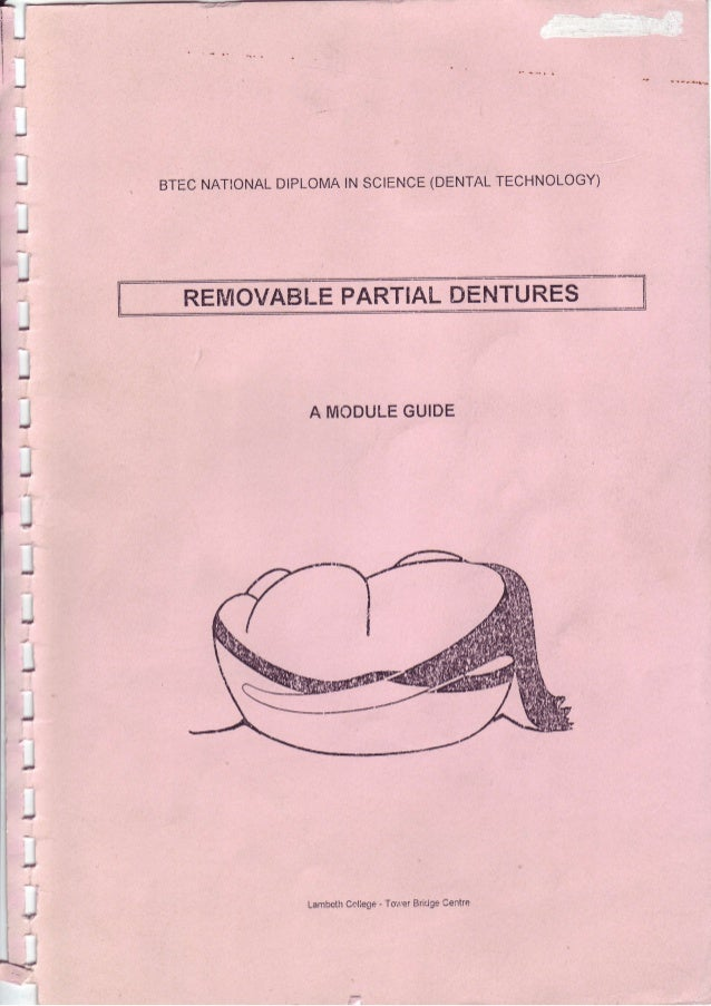 E  I I  I  1*  I I  (DENTAL TECHNOLOGY) lN DIPLOMA sc|ENCE NATIONAL BTEC  :  li^  t:  DENTURES PARTIAIREMOVABLE  GUIDE A M...