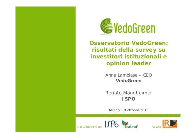 Osservatorio VedoGreen: risultati della survey su investitori istituzionali e opinion leader Anna Lambiase – CEO VedoGreen...
