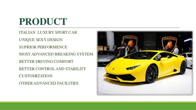 lamborghini strategy Marketing mix of lamborghini analyses the brand/company which covers 4ps (product, price, place, promotion) and explains the lamborghini marketing strategy.