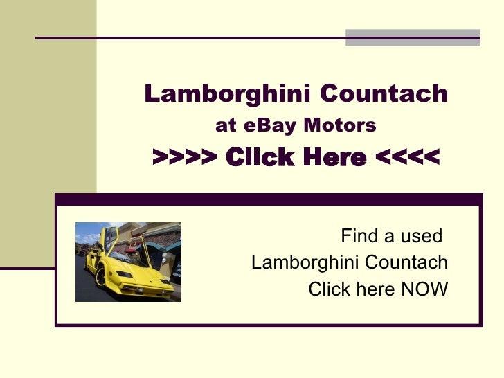 Lamborghini Countach at eBay Motors >>>> Click Here <<<< Find a used  Lamborghini Countach Click here NOW