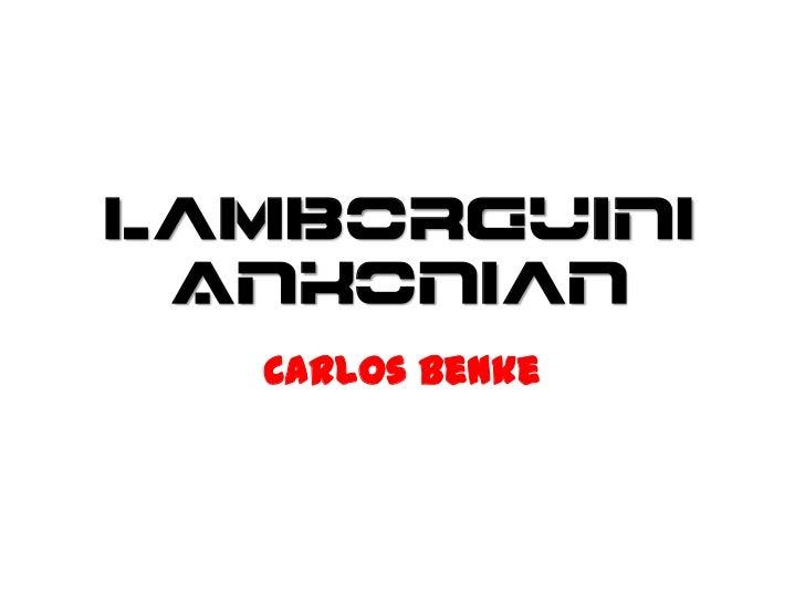 LamborguiniAnkonian<br />Carlos Benke<br />