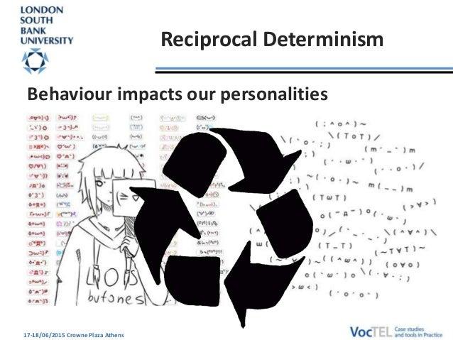 Case study reciprocal determinism