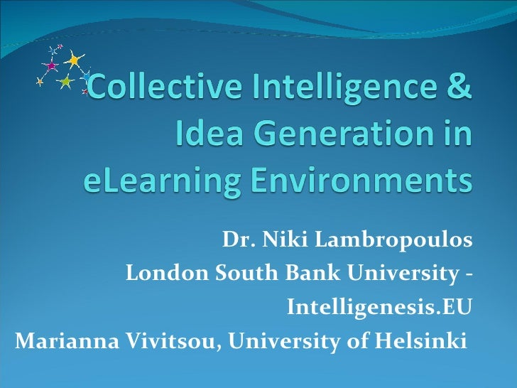 Dr. Niki Lambropoulos London South Bank University - Intelligenesis.EU Marianna Vivitsou, University of Helsinki