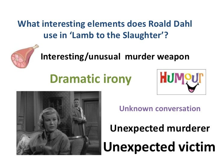 lamb to the slaughter essay thesis Open document below is an essay on lamb to the slaughter from anti essays, your source for research papers, essays, and term paper examples.
