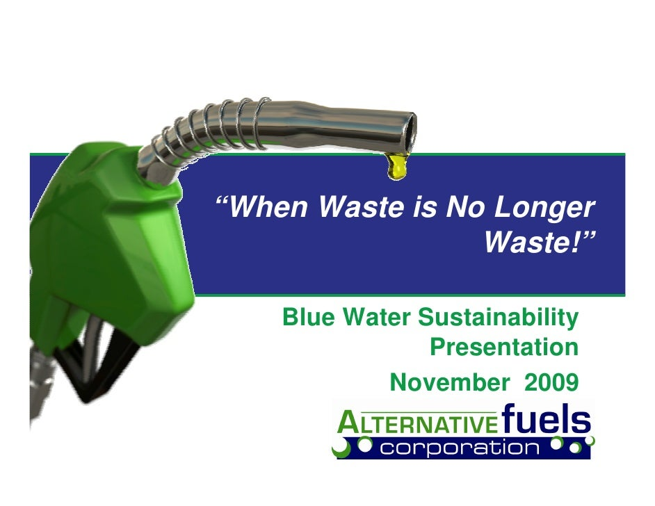 """When Waste is No Longer                  Waste!""      Blue Water Sustainability                 Presentation             ..."