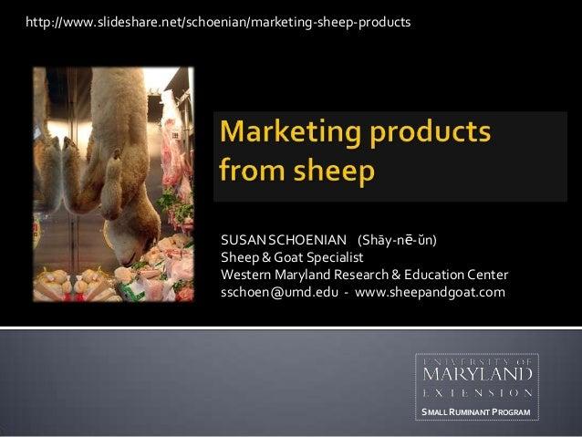 SUSAN SCHOENIAN (Shāy-nē-ŭn) Sheep & Goat Specialist Western Maryland Research & Education Center sschoen@umd.edu - www.sh...