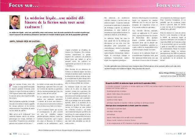 26 N° 09 - Mars 2011 N° 09- Mars 2011 27 Focus sur… Focus sur… La médecine légale...une réalité dif- férente de la fiction ...