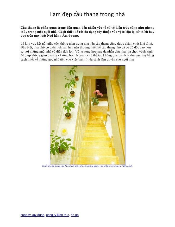 Làm đẹp cầu thang trong nhà  Cầu thang là phần quan trọng liên quan đến nhiều yếu tố cả về kiến trúc cũng như phong thủy t...
