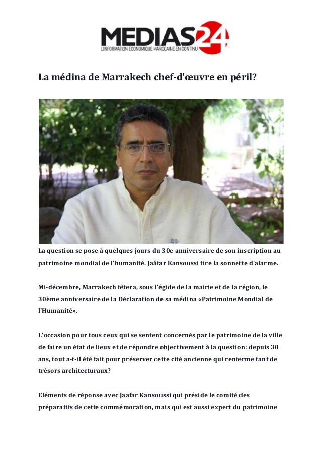 La médina de Marrakech chef-d'œuvre en péril? La question se pose à quelques jours du 30e anniversaire de son inscription ...