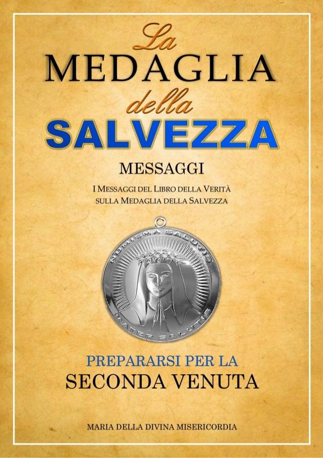 """Gesù all'Umanità, Gruppo di Preghiera (Italia) http://messaggidivinamisericordia.blogspot.it/ 2 """"La Medaglia della Salvezz..."""
