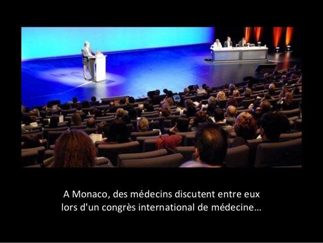 A Monaco, des médecins discutent entre eux  lors d'un congrès international de médecine…