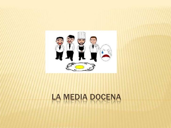 La Media docena<br />