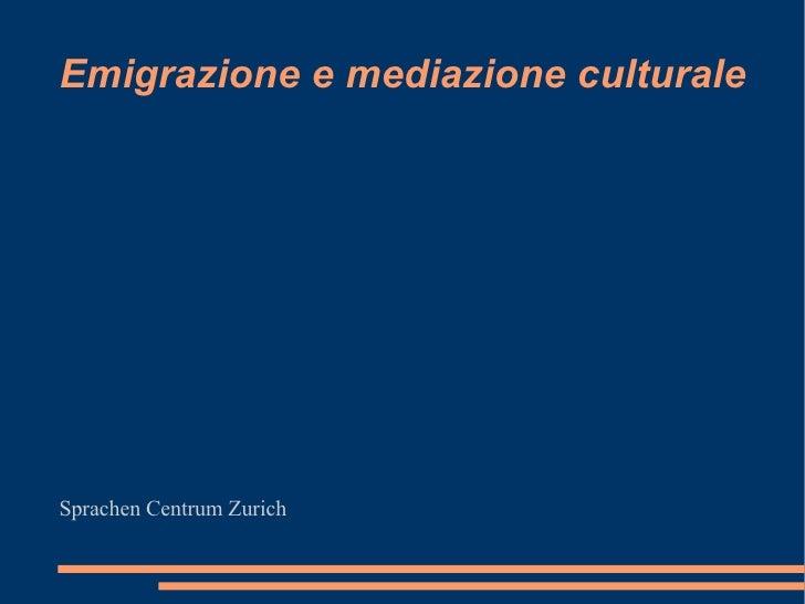 Emigrazione e mediazione culturale Sprachen Centrum Zurich