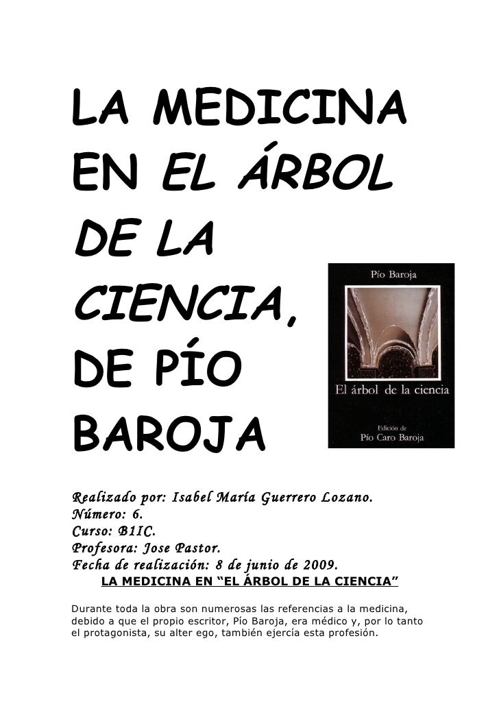 LA MEDICINA EN EL ÁRBOL DE LA CIENCIA, DE PÍO BAROJA Realizado por: Isabel María Guerrero Lozano. Número: 6. Curso: B1IC. ...