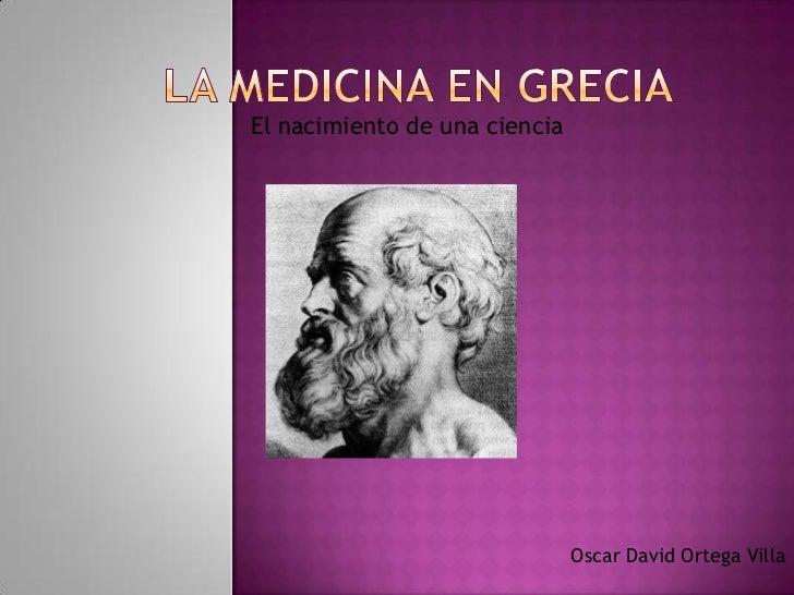 El nacimiento de una ciencia                               Oscar David Ortega Villa