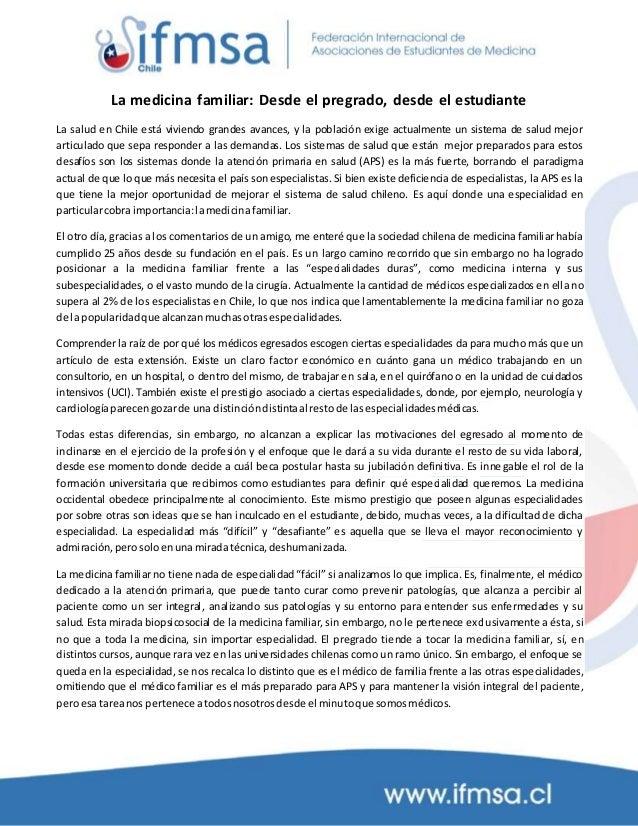 La medicina familiar: Desde el pregrado, desde el estudiante La salud en Chile está viviendo grandes avances, y la poblaci...